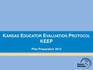 Kansas Educator Evaluation Protocol KEEP Pilot Preparation 2012