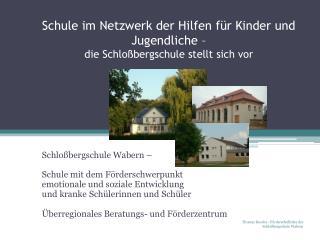 Schule im Netzwerk der Hilfen für Kinder und Jugendliche –  die  Schloßbergschule  stellt sich vor