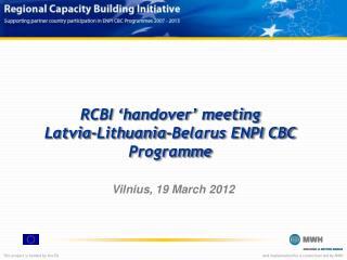 RCBI 'handover' meeting Latvia-Lithuania-Belarus ENPI CBC Programme