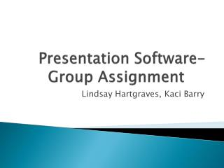 Presentation Software-Group Assignment