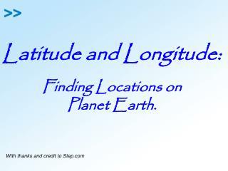 Latitude and Longitude:
