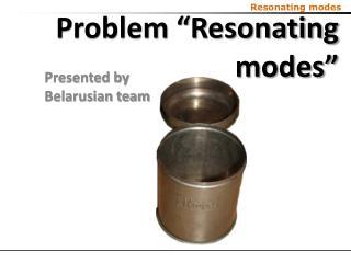 "Problem ""Resonating modes"""