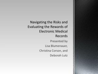 Navigating the Risks and Evaluating the Rewards of Electronic Medical Records