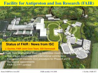 Status of FAIR / News from ISC J. Eschke, FAIR Joint Core Team, GSI Darmstadt