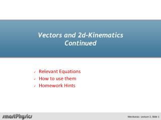 Vectors and 2d-Kinematics Continued