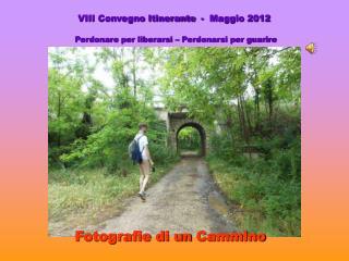 VIII Convegno Itinerante  -  Maggio 2012