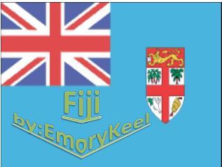 Fiji by:Emory Keel