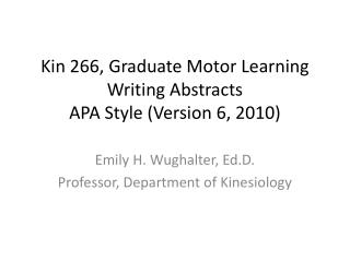 Kin 266, Graduate Motor Learning Writing Abstracts APA Style (Version 6, 2010)