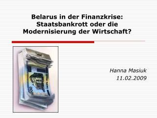 Belarus in der Finanzkrise: Staatsbankrott oder die Modernisierung der Wirtschaft?