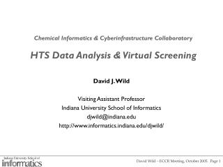 Chemical Informatics  Cyberinfrastructure Collaboratory  HTS Data Analysis  Virtual Screening