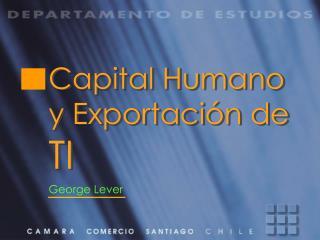 Capital Humano y Exportaci�n de  TI