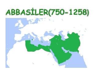 ABBASİLER(750-1258 )