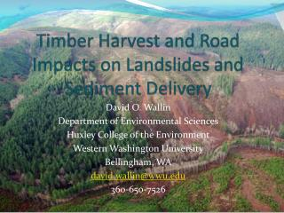 Timber Harvest and Road Impacts on Landslides and Sediment Delivery