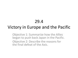 29.4 Victory in Europe and the Pacific