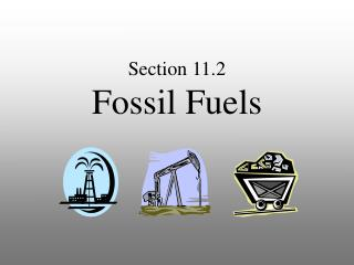 Section 11.2  Fossil Fuels