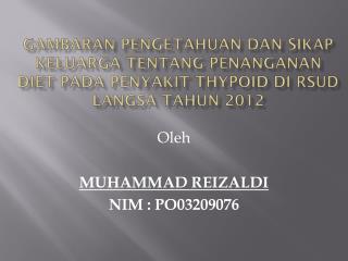 Oleh MUHAMMAD REIZALDI NIM : PO03209076