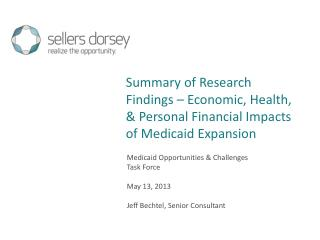 Medicaid Opportunities & Challenges Task Force May 13, 2013 Jeff Bechtel, Senior Consultant