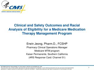Erwin  Jeong ,  Pharm.D ., FCSHP Pharmacy Clinical Operations Manager Medicare MTM program