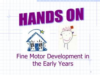 Fine Motor Development in     the Early Years