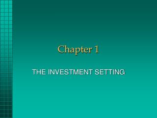 THE INVESTMENT SETTING