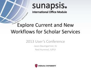Explore Current and New Workflows for Scholar Services