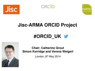 Jisc -ARMA ORCID  Project #ORCID_UK