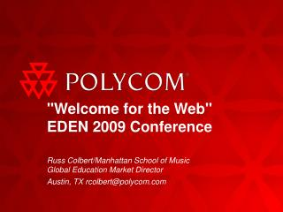 """Welcome for the Web"" EDEN 2009 Conference"