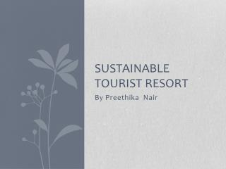 Sustainable tourist resort