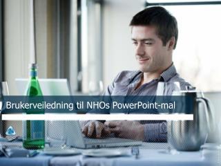 Brukerveiledning  til NHOs PowerPoint-mal