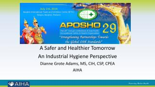 A  Safer and Healthier Tomorrow An Industrial Hygiene Perspective