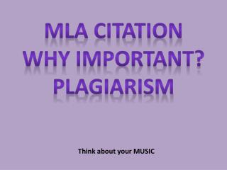 MLA CITATION WHY IMPORTANT? Plagiarism