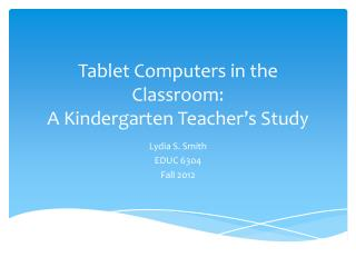 Tablet Computers in the Classroom: A Kindergarten Teacher�s Study