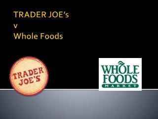 TRADER JOE's v Whole Foods