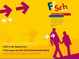 Schleisymposium 4. und 5. November 2011 FiSch in der Regelschule –
