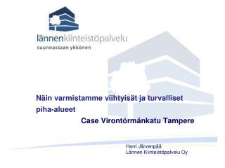 Näin varmistamme viihtyisät ja turvalliset  piha-alueet Case Virontörmänkatu Tampere