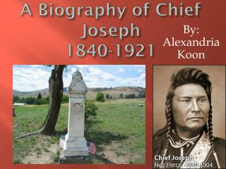 A Biography of Chief  Joseph 1840-1921
