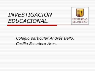 INVESTIGACION EDUCACIONAL.