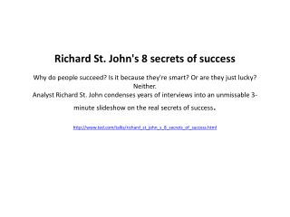 ted/talks/richard_st_john_s_8_secrets_of_success.html
