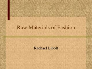 Raw Materials of Fashion