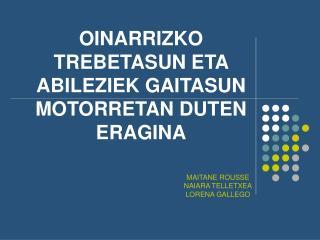 OINARRIZKO TREBETASUN ETA ABILEZIEK GAITASUN MOTORRETAN DUTEN ERAGINA