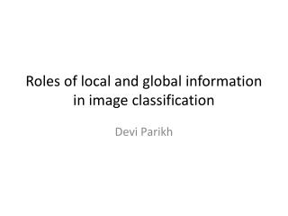 Roles of local and global information in image classification