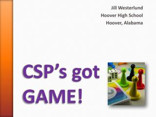 CSP's got GAME!