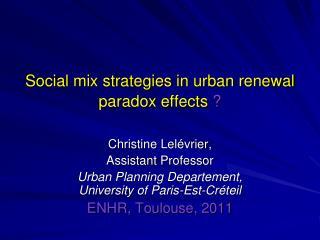 Social mix  strategies  in  urban renewal paradox effects  ?