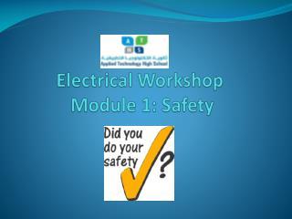 Electrical Workshop  Module 1: Safety