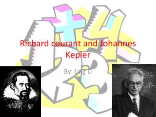 Richard courant and Johannes   Kepler