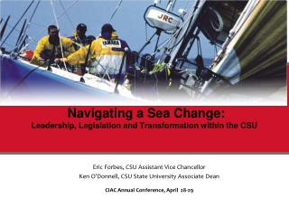 Navigating a Sea Change:  Leadership, Legislation and Transformation within the CSU