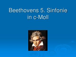 Beethovens 5. Sinfonie in c-Moll