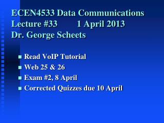ECEN4533 Data Communications Lecture #331 April 2013 Dr. George Scheets
