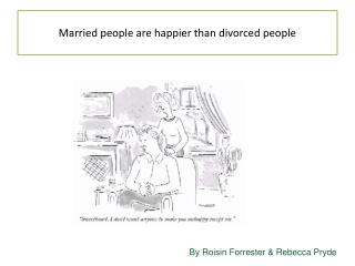 Married people are happier than divorced people