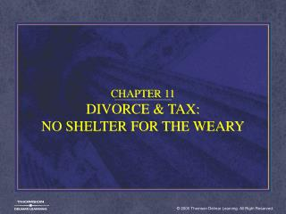 CHAPTER 11 DIVORCE  TAX:  NO SHELTER FOR THE WEARY